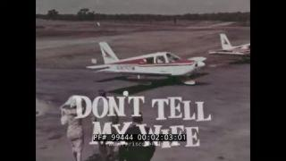 """DON'T TELL MY WIFE"" 1960s PIPER AIRCRAFT PA-28 CHEROKEE PROMOTIONAL FILM 99444"
