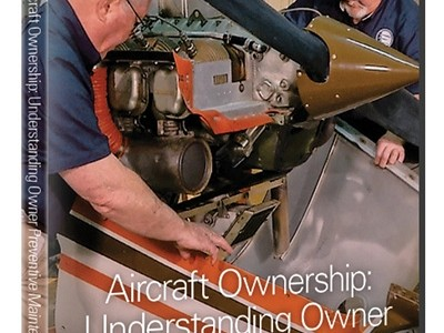 New EAA DVD Saves You Time & Money on Aircraft Preventive Maintenance