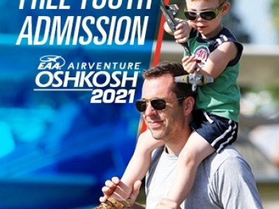 FREE ADMISSION FOR AGES 18 AND UNDER AT EAA AIRVENTURE OSHKOSH 2021
